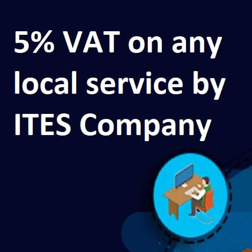 5% VAT on any local service by IT/ITES Company